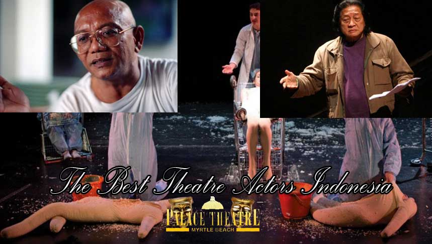 the best theatre actors indonesia